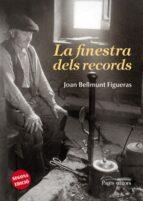 El libro de La finestra dels records autor JOAN BELLMUNT FIGUERAS EPUB!