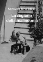 LA REGIONE DELLA MALINCONIA