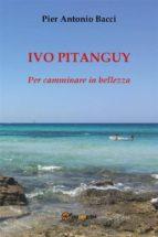 ivo pitanguy, per camminare in bellezza (ebook)-9788892687318