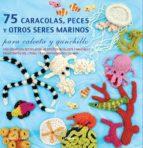 75 caracolas, peces y otros seres marinos: para calceta y ganchil lo-jessica polka-9789089982018