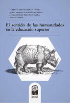 el sentido de las humanidades en la educación superior (ebook)-merchán parra luis antonio-9789586319218
