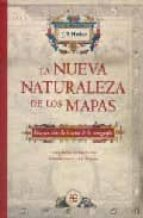 la nueva naturaleza de los mapas: ensayos sobre la historia de la cartografia-j.b. harley-9789681675318