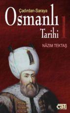 osmanl? tarihi 1 - çad?rdan saraya (ebook)-9789758845118
