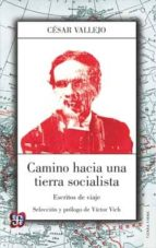 camino hacia una tierra socialista: escritos de viaje cesar vallejo 9789877190618