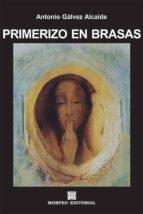primerizo en brasas (ebook)-antonio galvez alcaide-cdlap00003318