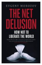 the net delusion (ebook) evgeny morozov 9780141961828