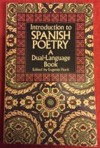 INTRODUCTION TO SPANISH POETRY (A DUAL-LANGUAGE BOOK)
