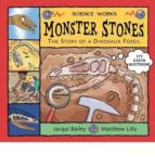 Monster stones: the story of a dinosaur fossil 978-0713662528 MOBI EPUB por Jacqui bailey