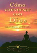 cómo conversar con dios yogananda paramahansa 9780876126028