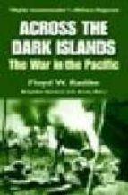 Libros digitales gratis para descargar Across the dark island: the war in the pacific