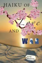 El libro de Haiku of love and war autor ELYSE BRAXTON EPUB!