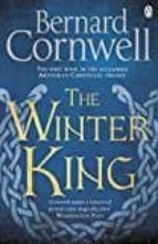 the winter king: a novel of arthur bernard cornwell 9781405928328