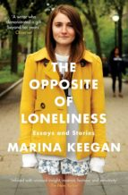the opposite of loneliness: essays and stories-marina keegan-9781471139628