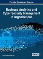 El libro de Business analytics and cyber security management in organizations autor RAJAGOPAL EPUB!
