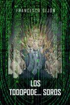 los todopode...soros (ebook)-francisco gijon-9781726075428