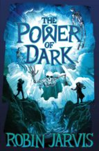 the power of dark (ebook)-robin jarvis-9781780317328