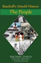 El libro de Baseballs untold history autor MICHAEL LYNCH DOC!