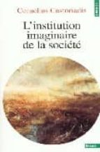 l institution imaginaire de la société cornelius castoriadis 9782020365628