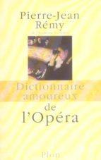 dictionnaire amoureux de l opera-pierre-jean remy-9782259198028