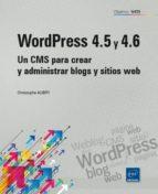 wordpress 4.5 y 4.6: un cms para crear y administrar blogs y sitios web christophe aubry 9782409006128