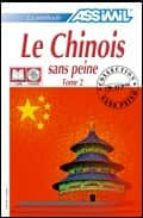 El libro de Le chinois sans peine: 2 (incluye 4 cd audio) autor VV.AA. DOC!