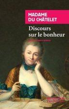 discours sur le bonheur madame du chatelet 9782743628628