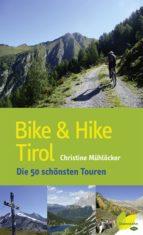 bike & hike tirol (ebook) christine mühlöcker 9783706627528