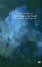 historia y creacion: textos filosoficos ineditos (1945 1967) cornelius castoriadis 9786070303128
