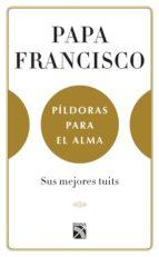 píldoras para el alma (edición mexicana) (ebook)-jorge (papa francisco) bergoglio-juan vicente boo-9786070747328