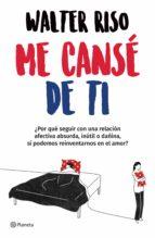 me cansé de ti (edición mexicana) (ebook) walter riso 9786070757228
