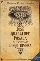 josé guadalupe posada in the eyes of diego rivera (ebook) 9786079254728