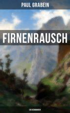 firnenrausch: ein bergroman (ebook)-paul grabein-9788027221028