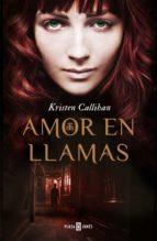 amor en llamas (ebook)-kristen callihan-9788401343728