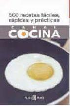 500 recetas faciles, rapidas y practicas 9788401379628