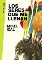 los seres que me llenan (ebook)-mikel izal-9788403515628