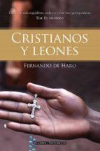 cristianos y leones fernando de haro 9788408073628