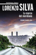 la marca del meridiano lorenzo silva 9788408119128