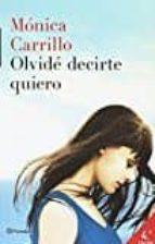 pack olvide decirte quiero (incluye libro + diario) monica carrillo 9788408163428