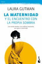 la maternidad y el encuentro con la propia sombra-laura gutman-9788408165828