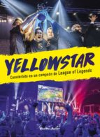 yellowstar: conviertete en un campeon de league of legends bora kim 9788408178828