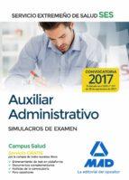 auxiliar administrativo del servicio extremeño de salud (ses). simulacros de examen-9788414210628