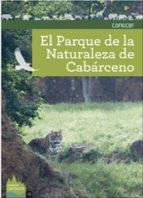 guia conocer el parque de la naturaleza de cabárceno 9788415112228