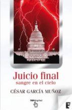 juicio final (ebook)-cesar garcia muñoz-9788415389828