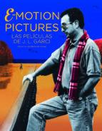 emotion pictures: el cine de jose luis garci victor arribas luis herrero eduardo torres dulce 9788415606628