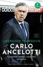 liderazgo tranquilo: conquistar mentes, corazones y triunfos chris brady carlo ancelotti 9788415732228