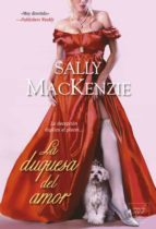 la duquesa del amor-sally mackenzie-9788415854128