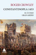 constantinopla 1453: el ultimo gran asedio roger crowley 9788416222728