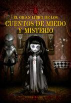 el gran libro de los cuentos de miedo y misterio 9788416245628