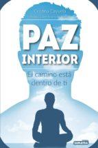 paz interior: el camino esta dentro de ti cristina cayuela alcala 9788416336128