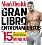 el gran libro de entrenamientos en 15 minutos (men s health): rutinas expres para sacarle el maximo partido a tu cuerpo-adam bornstein-9788416449828